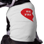 Best Friend Matching Dogs Tee<br><div class='desc'>These are the cutest matching shirts for your fur babies! This design features half of a red,  &quot;Best Friend&quot; heart. Show off your love for &quot;man&#39;s best friend&quot; or give the perfect gift to the animal lover in your life. Personalize the design by adding your own text.</div>