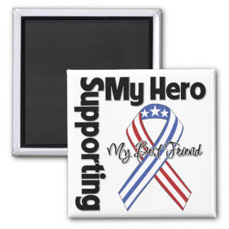 Best Friend - Military Supporting My Hero Magnet