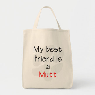 Best Friend...Mutt Grocery Tote Bag