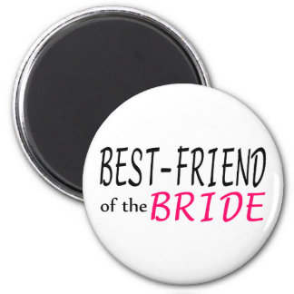 Best Friend Of The Bride Magnet