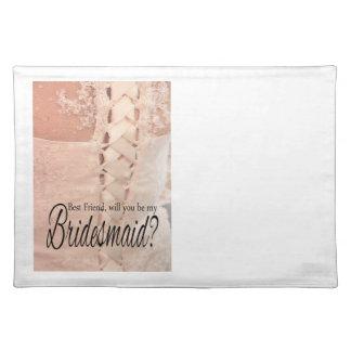 Best Friend Please be Bridesmaid Cloth Placemat
