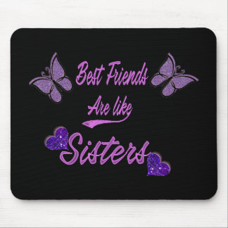 Best friends are like sisters mouse pad