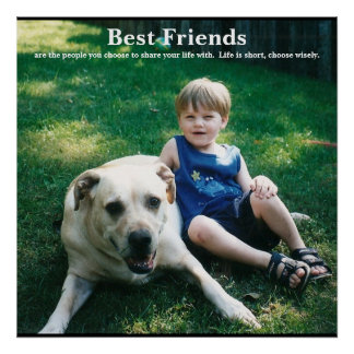 Best Friends, are the people... Posters