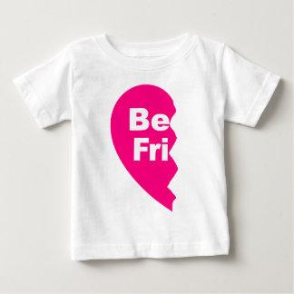 Best Friends, be fru Baby T-Shirt
