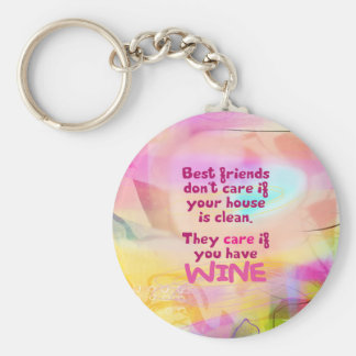 Best Friends Care If You Have Wine Keychain