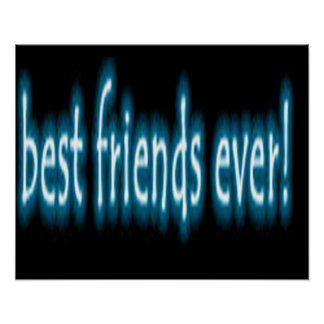Best Friends Ever Posters