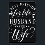 "Best Friends for Life Husband and Wife Chalkboard Magnet<br><div class=""desc"">Decorative text design on a chalkboard effect background. Best Friends for Life - Husband and Wife.</div>"