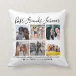 "Best Friends Forever 6 Photo Collage Quote Script Throw Pillow<br><div class=""desc"">Best friends are the sisters that life gives us! A tribute to the bond only best friends understand, this print features your own 6 favorite photo of you and your BFF/s. You can easily customize the photo and the color of the pillow by clicking 'Customize It' on the sidebar tab....</div>"