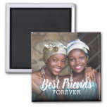 Best Friends Forever Photo   Besties Magnet