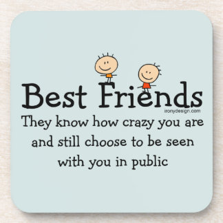 Best Friends Funny Saying Drink Coaster