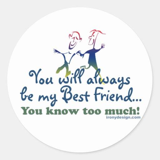 Best Friends Knows Classic Round Sticker
