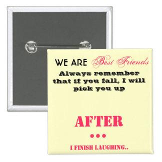 Best Friends Pin Badge