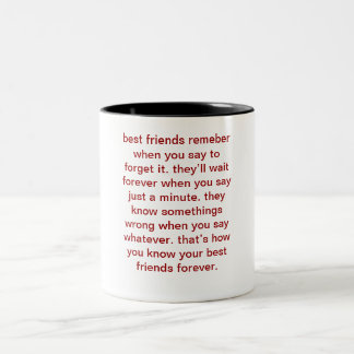 best friends remeber when you say to forget it.... Two-Tone coffee mug