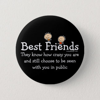 Best Friends Saying Pinback Button
