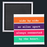 """Best Friends Side by Side or Miles Apart Quote Magnet<br><div class=""""desc"""">Friendship quote magnet featuring the quote &quot;side by side or miles apart,  always connected by the heart&quot; in a colorful stripe design. Visit our store to see our entire collection of inspirational magnets.</div>"""