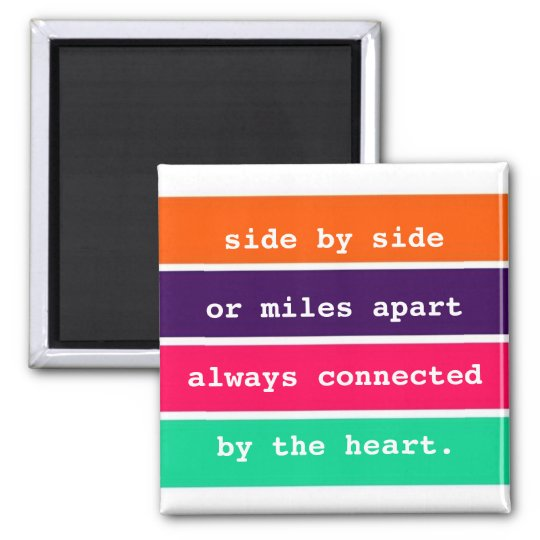 Best Friends Side By Side Or Miles Apart Quote Magnet Zazzlecom