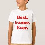 Best Gamer Ever T-Shirt