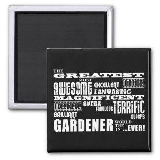 Best Gardeners : Greatest Gardener Refrigerator Magnet