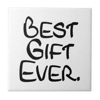 Best Gift Ever Tile