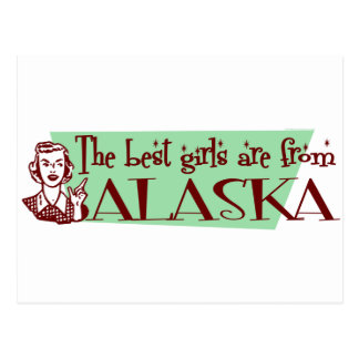 Best Girls are from Alaska Post Cards