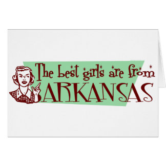Best Girls are from Arkansas Greeting Cards