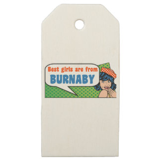 Best girls are from Burnaby Wooden Gift Tags