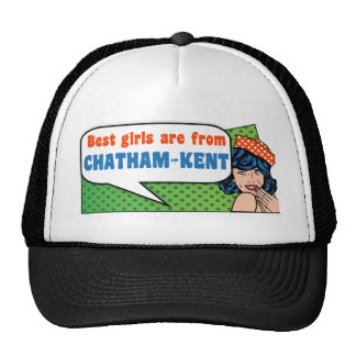 Best girls are from Chatham-Kent Trucker Hat