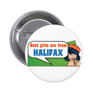 Best girls are from Halifax Button