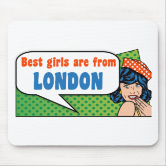 Best girls are from London Mouse Pad