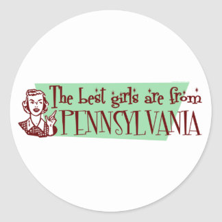 Best Girls are from Pennsylvania Round Sticker