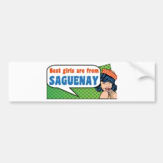 Best girls are from Saguenay Bumper Sticker