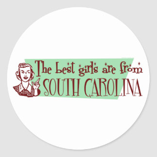 Best Girls are from South Carolina Classic Round Sticker