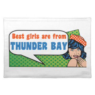 Best girls are from Thunder Bay Placemat