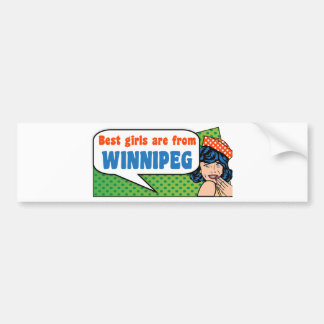 Best girls are from Winnipeg Bumper Sticker