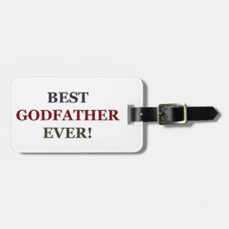 Best Godfather ever Bag Tag