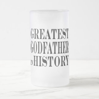 Best Godfathers Greatest Godfather in History 16 Oz Frosted Glass Beer Mug