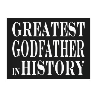 Best Godfathers Greatest Godfather in History Canvas Print