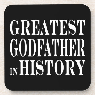 Best Godfathers Greatest Godfather in History Drink Coaster