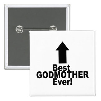 Best Godmother Ever Pinback Button