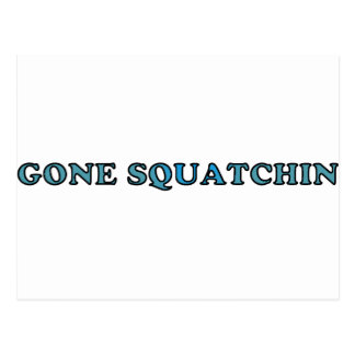 Best Gone Squatchin Funny Postcard