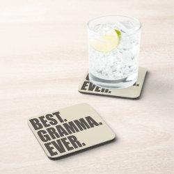 Beverage Coaster with Best. Gramma. Ever. design