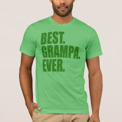 Men's Basic American Apparel T-Shirt with Best. Grampa. Ever. (green) design