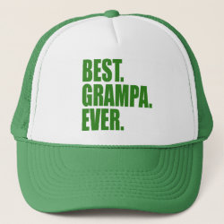 Trucker Hat with Best. Grampa. Ever. (green) design
