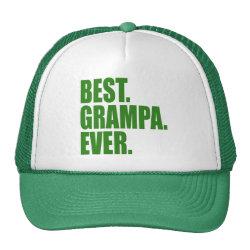 Trucker Hat with Best. Grampa. Ever. (green) design