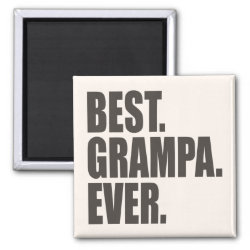 Square Magnet with Best. Grampa. Ever. design