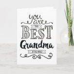 """Best Grandma in the World Birthday Card<br><div class=""""desc"""">Wish your Grandma a Happy Birthday this unique hand-lettering style typography design with the message,  """"You are the best Grandma in the world."""" Inside has this placeholder text but can be customized with your message:  It's true. I love you so much Grandma! HAPPY BIRTHDAY!</div>"""