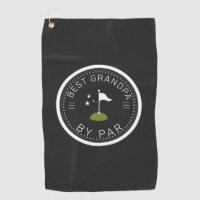 Best Grandpa By Par | Father's Day Gift Golf Towel