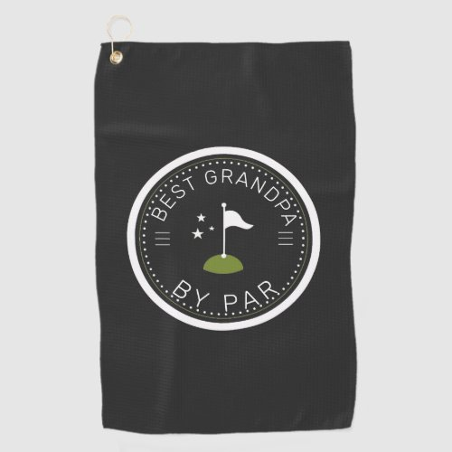 Best Grandpa By Par  Fathers Day Gift Golf Towel
