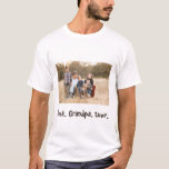 "Best Grandpa Ever Family Photo T-Shirt<br><div class=""desc"">Looking for the perfect gift for grandpa? Well look no further, MissRhoadie has you covered. This design features your very own photo front and center with ""Best. Grandpa. Ever"" written underneath in lovely brown font. Great gift idea for grandpa's birthday, Father's Day, Grandparent's Day or the holidays. Customize yours today!...</div>"