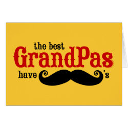 Greeting Card with Best Grandpas Have Mustaches design